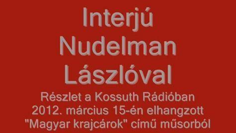 Magyar krajcárok. Az MR1 Kossuth Rádió interjúja Nudelman Lászlóval